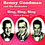 Benny Goodman and His Orchestra - Sing, Sing, Sing