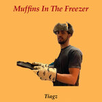 Tiagz - Muffins In The Freezer